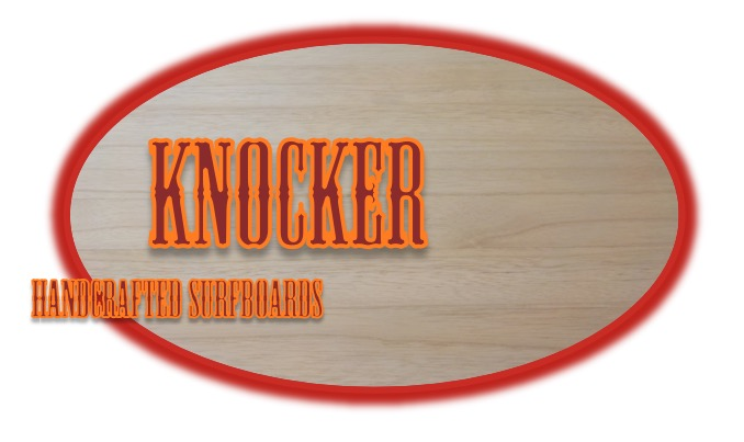 Knocker Surfboards and SUpS