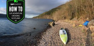 A SUP adventure crossing Scotland Part 3 / How to Video