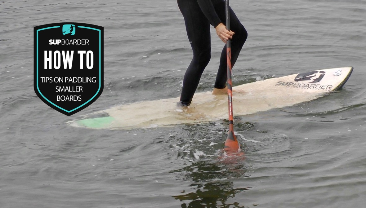Tips on paddling smaller boards / How to video