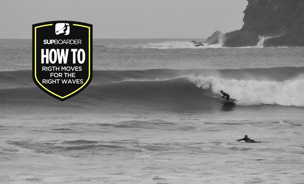 Becoming a 'Better' SUP surfer – Right moves for the right waves