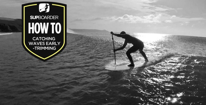 Becoming a 'Better' SUP surfer – Catching waves early / Correct trimming